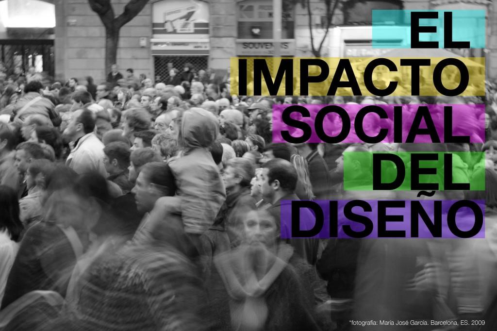 Cómo puede impactar el diseño en todos los ámbitos de la sociedad.
